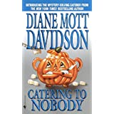 Catering to Nobody (Goldy, Book 1) ~ Diane Mott Davidson