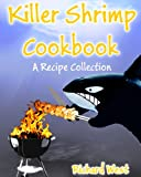 Killer Shrimp Cookbook: A Recipe Collection