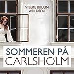 Sommeren på Carlsholm (Sommeren på Carlsholm 1)   Vibeke Bruun Arildsen