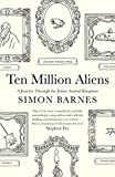 img - for Ten Million Aliens: A Journey Through Our Strange Planet book / textbook / text book