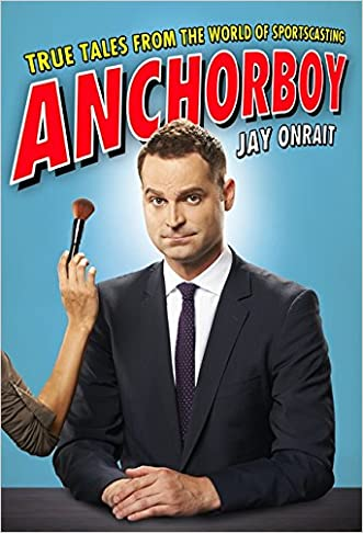 Anchorboy: True Tales from the World of Sportscasting