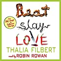 Beat Slay Love: One Chef's Hunger for Delicious Revenge Audiobook by Thalia Filbert, Taffy Cannon, Lise McClendon Narrated by Robin Rowan