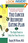 The Cancer Recovery Eating Plan: The...