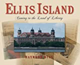 Raymond Bial Ellis Island: Coming to the Land of Liberty