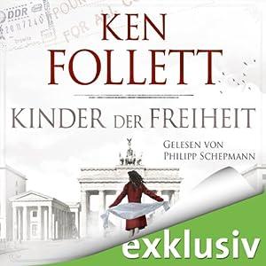 Kinder der Freiheit (Die Jahrhundert-Saga 3) (       ungekürzt) von Ken Follett Gesprochen von: Philipp Schepmann