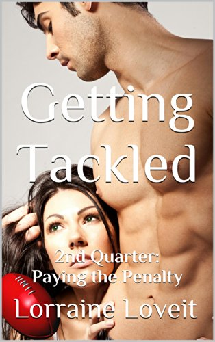 Getting Tackled: 2nd Quarter: Paying the Penalty (Playing the Game: 4 Quarters of Submission)