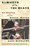 img - for Summers with the Bears: Six Seasons in the North Woods book / textbook / text book