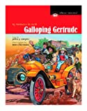 Galloping Gertrude: By Motorcar in 1908 (Whence America?)