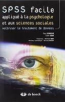 SPSS facile appliqué à la psychologie et aux sciences sociales : Maîtriser le traitement de données