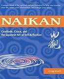 Naikan: Gratitude, Grace, and the Japanese Art of Self-Reflection