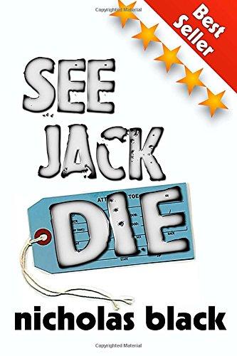 See Jack Die: Part 1 in the Paranormal / Sci-fi Thriller Series (Best Selling Series) (The See Jack Die ) (Volume 1)