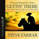 Gettin' There: A Passage Through the Psalms | Steve Farrar