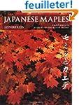 Japanese Maples, Momiji and Kaede: Mo...