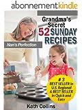 Grandma's Secret 52 Sunday Recipes. Nans Perfection (English Edition)