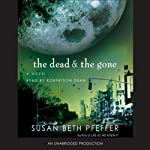 The Dead and the Gone (       UNABRIDGED) by Susan Beth Pfeffer Narrated by Robertson Dean