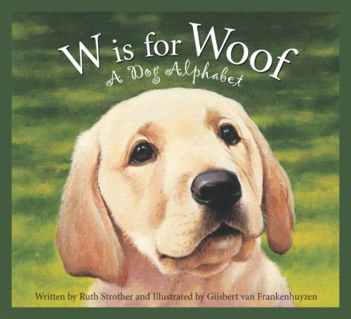 W Is for Woof: A Dog Alphabet (Sleeping Bear Alphabets)