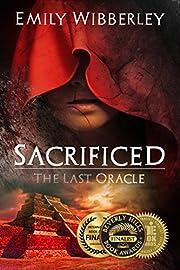 Sacrificed (The Last Oracle Book 1)