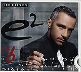Eros Ramazzotti E2