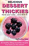 Delicious Dessert Thickies – Healthy…