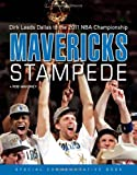Mavericks Stampede: Dirk Leads Dallas to the 2011 NBA Championship