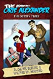 img - for The Adventures of Orie Alexander - The Story Thief (Paperback Edition) book / textbook / text book