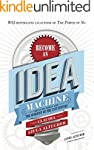 Become An Idea Machine: Because Ideas...