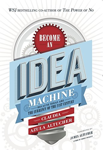 become-an-idea-machine-because-ideas-are-the-currency-of-the-21st-century-english-edition