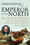 Emperor of the North: Sir George Simp...