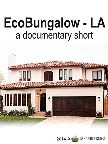 EcoBungalow-LA: a documentary short