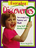 Everyday Discoveries: Amazingly Easy Science and Math Using Stuff You Already Have (0876591969) by MacDonald, Sharon