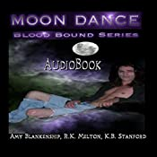 Moon Dance: Blood Bound, Book 1 | Amy Blankenship, R. K. Melton