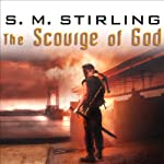 The Scourge of God: A Novel of the Change (       UNABRIDGED) by S. M. Stirling Narrated by Todd McLaren