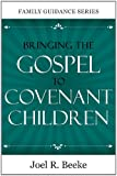 Bringing the Gospel to Covenant Children (Family Guidance)