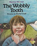 The Wobbly Tooth (0233976345) by Warner, Marina