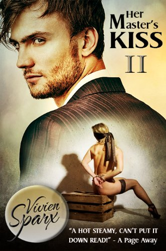 Her Master's Kiss 2 (Erotic Romance) by Vivien Sparx