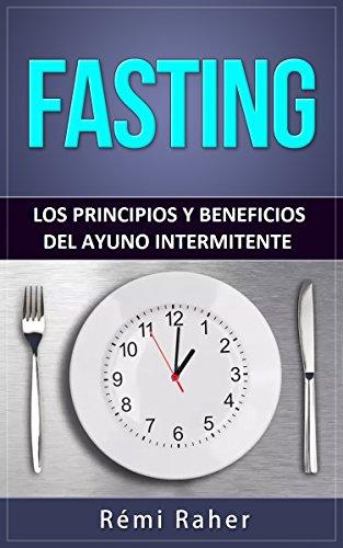 FASTING : los principios y beneficios del ayuno intermitente