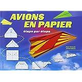 Avions en papier étape par étape : Avec feuilles détachables