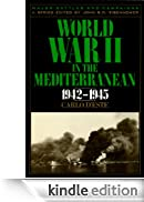 World War II in the Mediterranean, 1942-1945 (Major Battles & Campaigns) [Edizione Kindle]
