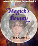 Magick's Bounty (Moonlight Coven)