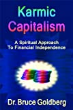 img - for Karmic Capitalism: A Spiritual Approach to Financial Independence book / textbook / text book