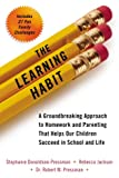 img - for The Learning Habit: A Groundbreaking Approach to Homework and Parenting that Helps Our Children Succeed in School and Life book / textbook / text book