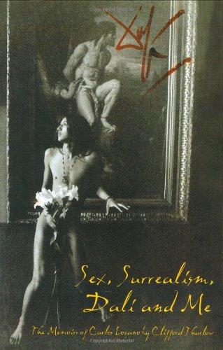 Sex, Surrealism, Dali and Me: Memoirs of Carlos Lozano: 1
