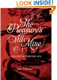 The Pleasure's All Mine: A History of Perverse Sex