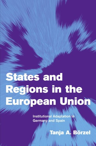 States and Regions in the European Union: Institutional Adaptation in Germany and Spain (Themes in European Governance)