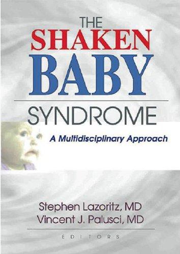 Shaken Baby Syndrome: A Multidisciplinary Approach