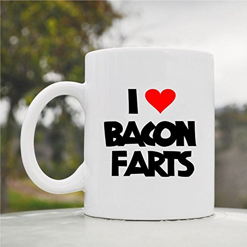 I Love Bacon Farts Cute Funny 11Oz Ceramic Coffee Mug Cup