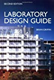 Laboratory Design Guide, Second Edition