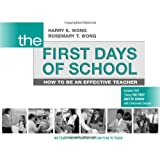 The First Days of School: How to Be an Effective Teacher, 4th Edition ~ Harry K. Wong