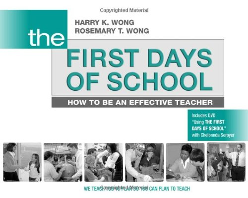 The First Days of School: How to Be an Effective Teacher,...