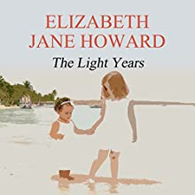 The Light Years: Cazalet Chronicle, Volume 1 Audiobook by Elizabeth Jane Howard Narrated by Jill Balcon